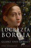 Lucrezia Borgia, Hausmann, Friederike, Verlag C. H. BECK oHG, EAN/ISBN-13: 9783406733260