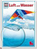 Luft und Wasser, Crummenerl, Rainer, Tessloff Medien Vertrieb GmbH & Co. KG, EAN/ISBN-13: 9783788628802