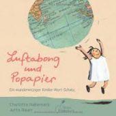 Luftabong und Popapier. Ein wunderwitziger Kinder-Wort-Schatz