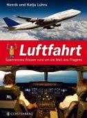 Luftfahrt, Lührs, Henrik/Lührs, Katja, Gerstenberg Verlag GmbH & Co.KG, EAN/ISBN-13: 9783836955850