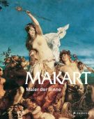 Makart - Maler der Sinne, Altner, Marvin/Franz, Rainald/Hofmann, Werner u a, Prestel Verlag, EAN/ISBN-13: 9783791351506