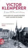 Man möchte immer weinen und lachen in einem, Klemperer, Victor, Aufbau Verlag GmbH & Co. KG, EAN/ISBN-13: 9783351035983