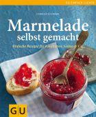 Marmelade selbst gemacht, Schinharl, Cornelia, Gräfe und Unzer, EAN/ISBN-13: 9783833832901