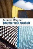 Marmor und Asphalt, Wagner, Monika, Wagenbach, Klaus Verlag, EAN/ISBN-13: 9783803136718