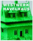 Martin Assig: Westwerk Havelhaus, Assig, Martin, Schirmer/Mosel Verlag GmbH, EAN/ISBN-13: 9783829603744