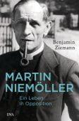 Martin Niemöller. Ein Leben in Opposition, Ziemann, Benjamin, DVA Deutsche Verlags-Anstalt GmbH, EAN/ISBN-13: 9783421047120