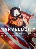 Marvelocity, The Marvel Comics Art of Alex Ross, Alex Ross, Chip Kidd, Pantheon, EAN/ISBN-13: 9781101871973