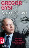 Marx und wir, Gysi, Gregor, Aufbau Verlag GmbH & Co. KG, EAN/ISBN-13: 9783351037208