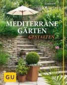 Mediterrane Gärten gestalten, Kipp, Oliver, Gräfe und Unzer, EAN/ISBN-13: 9783833855061