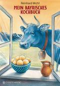 Mein bayrisches Kochbuch, Michl, Reinhard, Gerstenberg Verlag GmbH & Co.KG, EAN/ISBN-13: 9783836926867