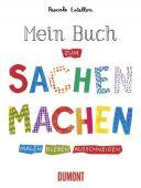 Mein Buch zum Sachen Machen, Estellon, Pascale, DuMont Buchverlag GmbH & Co. KG, EAN/ISBN-13: 9783832191054