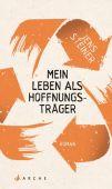 Mein Leben als Hoffnungsträger, Steiner, Jens, Arche Verlag AG, EAN/ISBN-13: 9783716027646