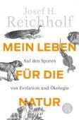 Mein Leben für die Natur, Reichholf, Josef H, Fischer, S. Verlag GmbH, EAN/ISBN-13: 9783596187201