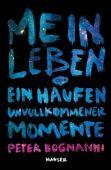 Mein Leben oder ein Haufen unvollkommener Momente, Bognanni, Peter, Carl Hanser Verlag GmbH & Co.KG, EAN/ISBN-13: 9783446258631