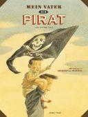 Mein Vater, der Pirat, Calì, Davide, Verlagshaus Jacoby & Stuart GmbH, EAN/ISBN-13: 9783942787390
