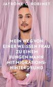 Mein Weg von einer weißen Frau zu einem jungen Mann mit Migrationshintergrund, Robinet, Jayrôme C, EAN/ISBN-13: 9783446262072