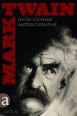 Meine geheime Autobiographie, Twain, Mark, Aufbau Verlag GmbH & Co. KG, EAN/ISBN-13: 9783351035136
