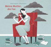 Meine Mutter, die Fee, Huppertz, Nikola, Tulipan Verlag GmbH, EAN/ISBN-13: 9783864293696
