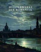 Meisterwerke der Romantik, Spitzer, Gerd/Bischoff, Ulrich, Schirmer/Mosel Verlag GmbH, EAN/ISBN-13: 9783829606165