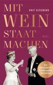 Mit Wein Staat machen, Bergmann, Knut, Insel Verlag, EAN/ISBN-13: 9783458177715