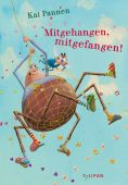 Mitgehangen, mitgefangen!, Pannen, Kai, Tulipan Verlag GmbH, EAN/ISBN-13: 9783864294051