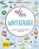 Mix & fertig Winterzauber, Stanitzok, Nico/Schocke, Sarah/Dölle, Alexander, Gräfe und Unzer, EAN/ISBN-13: 9783833863417