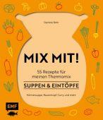 MIX MIT! 55 Rezepte für meinen Thermomix - Suppen und Eintöpfe, Behr, Daniela, EAN/ISBN-13: 9783863557843