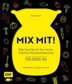 MIX MIT! Das Kochbuch für meine Thermo-Küchenmaschine - für jeden Tag, Behr, Daniela, EAN/ISBN-13: 9783863557171