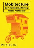 Mobitecture. Mobile Architektur, Roke, Rebecca, Phaidon, EAN/ISBN-13: 9780714874883