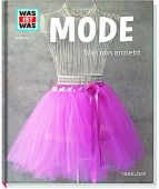 Mode - Was uns anzieht, Paxmann, Christine, Tessloff Medien Vertrieb GmbH & Co. KG, EAN/ISBN-13: 9783788620684
