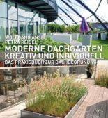 Moderne Dachgärten - kreativ und individuell, Ansel, Wolfgang/Reidel, Petra, EAN/ISBN-13: 9783421038296