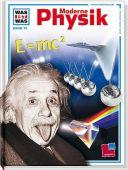 Moderne Physik, Übelacker, Erich (Prof. Dr.), Tessloff Medien Vertrieb GmbH & Co. KG, EAN/ISBN-13: 9783788604196