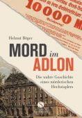 Mord im Adlon, Böger, Helmut, Elisabeth Sandmann Verlag GmbH, EAN/ISBN-13: 9783945543474