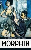 Morphin, Twardoch, Szczepan, Rowohlt Berlin Verlag, EAN/ISBN-13: 9783871347795