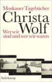 Moskauer Tagebücher, Wolf, Christa, Suhrkamp, EAN/ISBN-13: 9783518424230