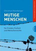 Mutige Menschen, Nürnberger, Christian, Gabriel, EAN/ISBN-13: 9783522301848