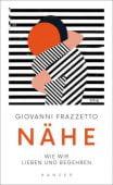 Nähe, Frazzetto, Giovanni, Carl Hanser Verlag GmbH & Co.KG, EAN/ISBN-13: 9783446258365