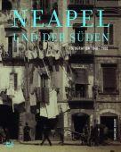 Neapel und der Süden, Ritter, Dorothea/Hojer, Annette, Hatje Cantz Verlag GmbH & Co. KG, EAN/ISBN-13: 9783775731621