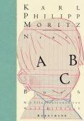 Neues ABC-Buch, Moritz, Karl Philipp, Verlag Antje Kunstmann GmbH, EAN/ISBN-13: 9783956142253