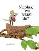 Nicolas, wo warst du?, Lionni, Leo, Beltz, Julius Verlag, EAN/ISBN-13: 9783407795489