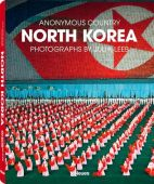 North Korea, Leeb, Julia, teNeues Media GmbH & Co. KG, EAN/ISBN-13: 9783832798437