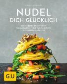 Nudel dich glücklich, Schinharl, Cornelia, Gräfe und Unzer, EAN/ISBN-13: 9783833864582