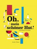 Oh, mein schöner Hut!, Boisrobert, Anouck/Rigaud, Louis, Verlagshaus Jacoby & Stuart GmbH, EAN/ISBN-13: 9783942787703