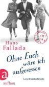 Ohne euch wäre ich aufgesessen, Fallada, Hans, Aufbau Verlag GmbH & Co. KG, EAN/ISBN-13: 9783351037147