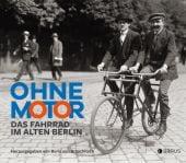 Ohne Motor, Edition Braus Berlin GmbH, EAN/ISBN-13: 9783862281602