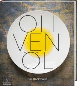 Olivenöl - Das Kochbuch, Jordan, Bastian/Esswein, Daniel, Fackelträger Verlag GmbH, EAN/ISBN-13: 9783771646134
