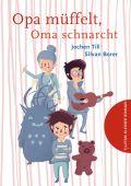 Opa müffelt, Oma schnarcht, Till, Jochen, Tulipan Verlag GmbH, EAN/ISBN-13: 9783864293658