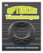 Optische Täuschungen, Dorling Kindersley Verlag GmbH, EAN/ISBN-13: 9783831035618
