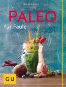 Paleo für Faule, Kintrup, Martin, Gräfe und Unzer, EAN/ISBN-13: 9783833851704