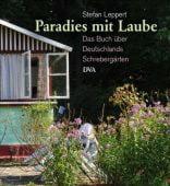 Paradies mit Laube, Leppert, Stefan, DVA Deutsche Verlags-Anstalt GmbH, EAN/ISBN-13: 9783421036896